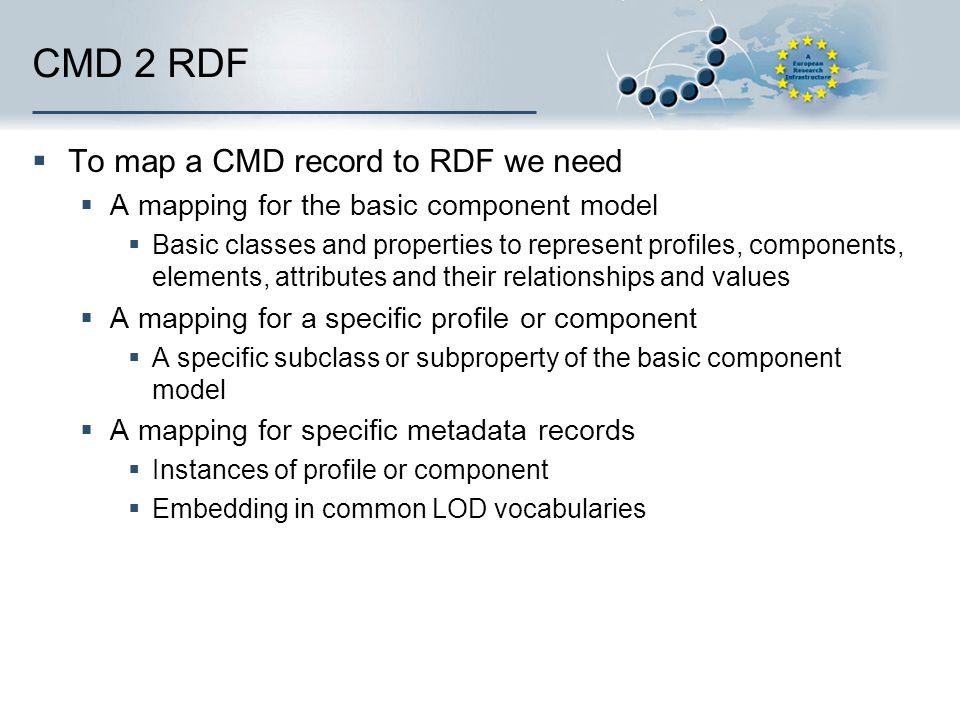 CMD 2 RDF To map a CMD record to RDF we need