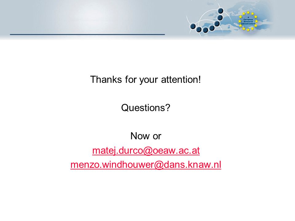 Thanks for your attention. Questions. Now or matej. durco@oeaw. ac