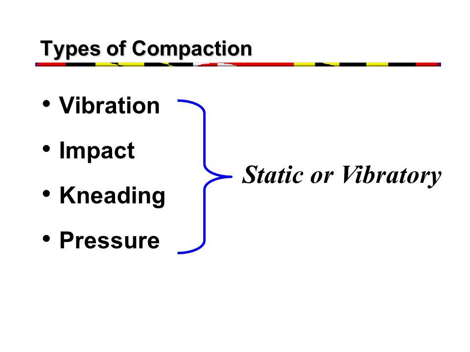 Static or Vibratory Vibration Impact Kneading Pressure