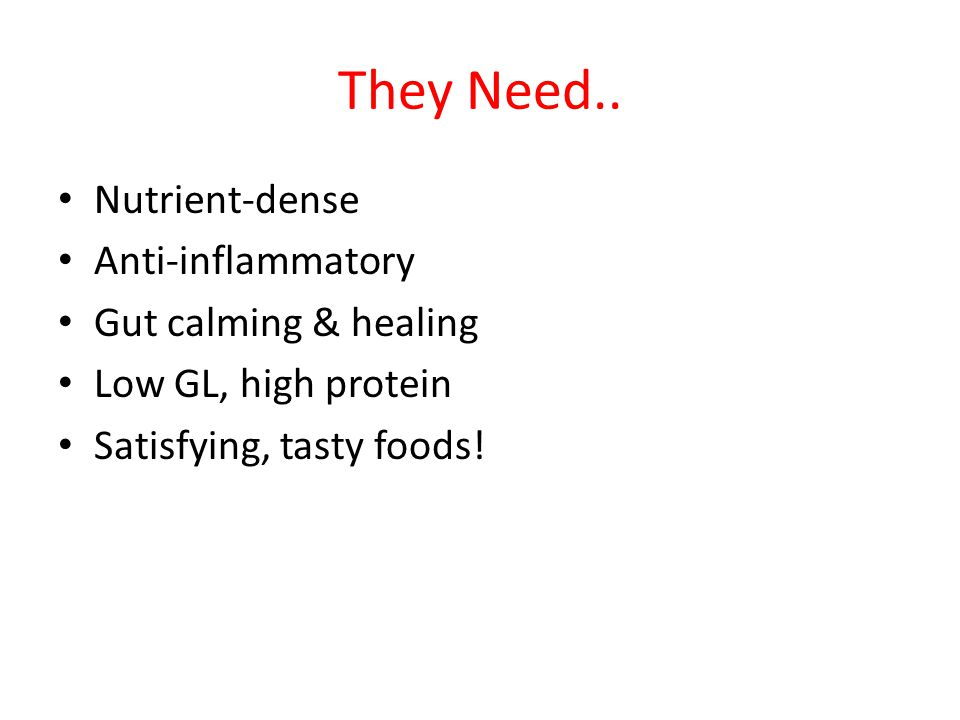 They Need.. Nutrient-dense Anti-inflammatory Gut calming & healing