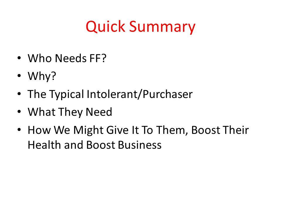 Quick Summary Who Needs FF Why The Typical Intolerant/Purchaser