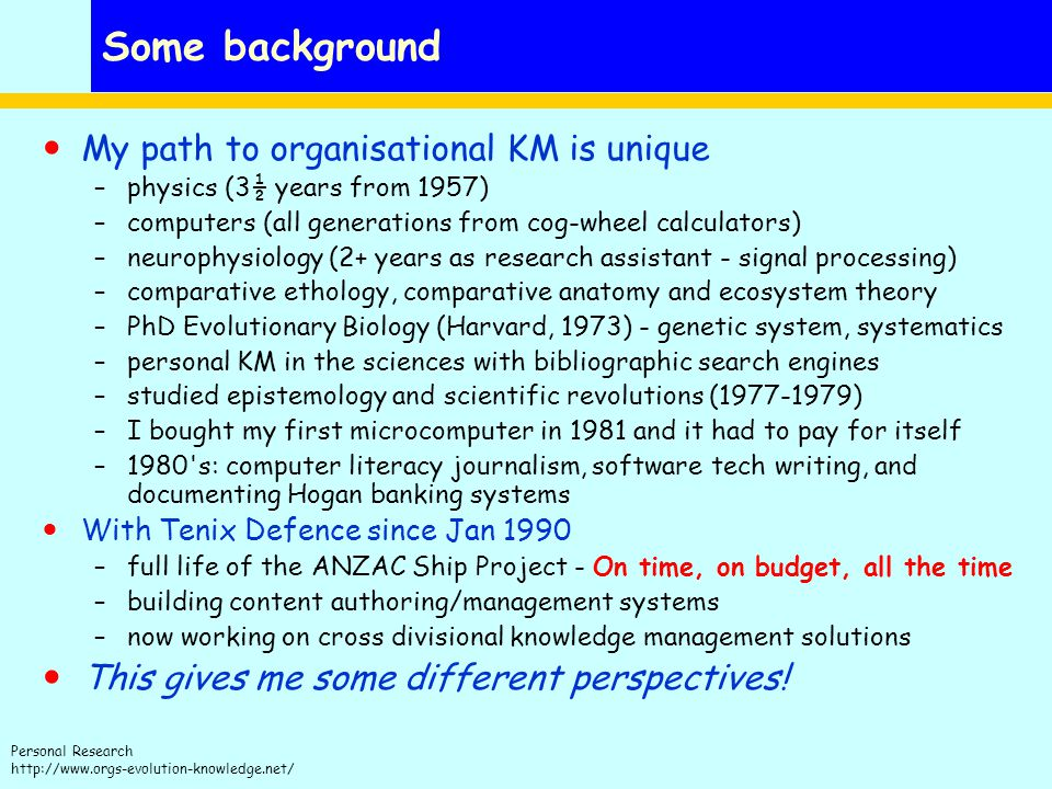 Some background My path to organisational KM is unique