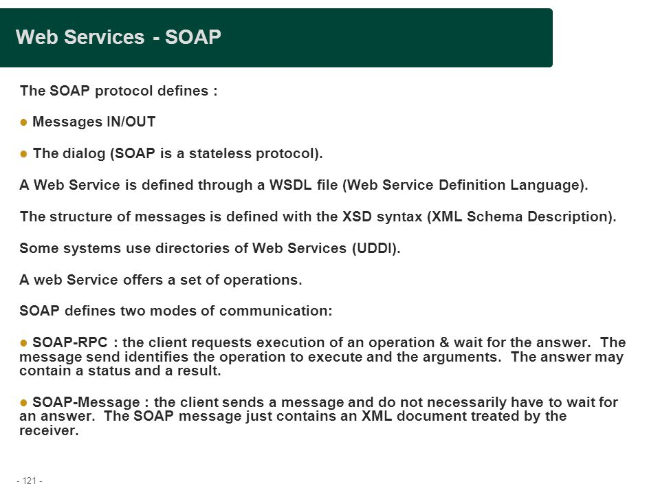 Web Services - SOAP The SOAP protocol defines : Messages IN/OUT