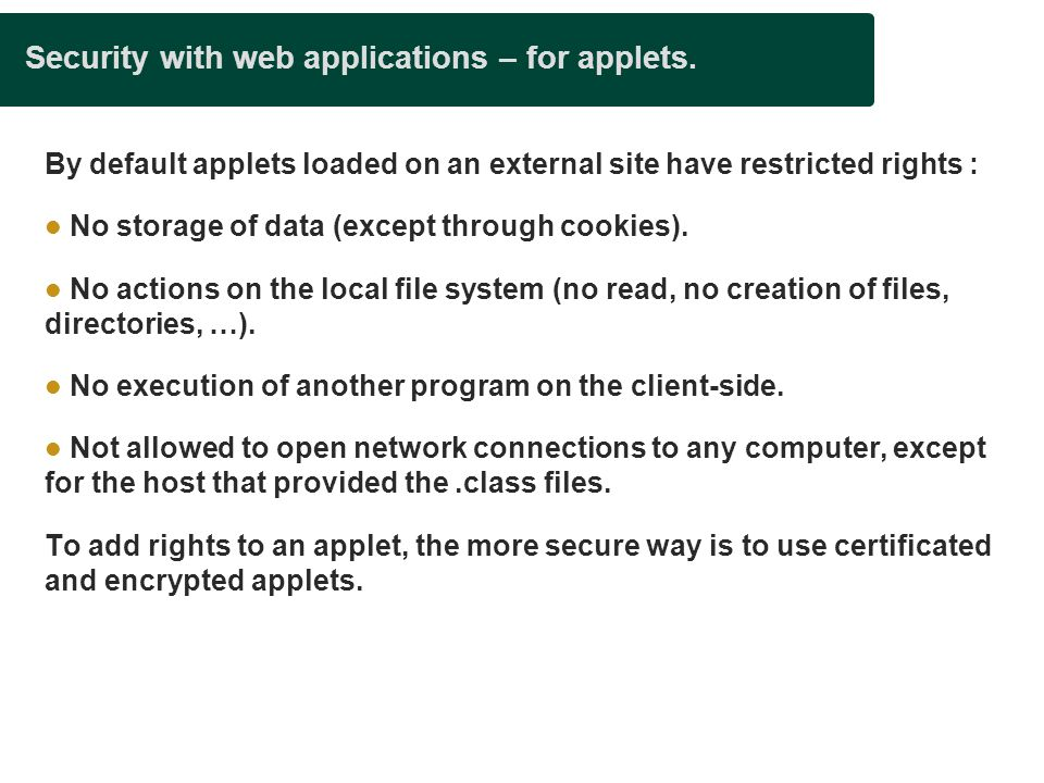 Security with web applications – for applets.