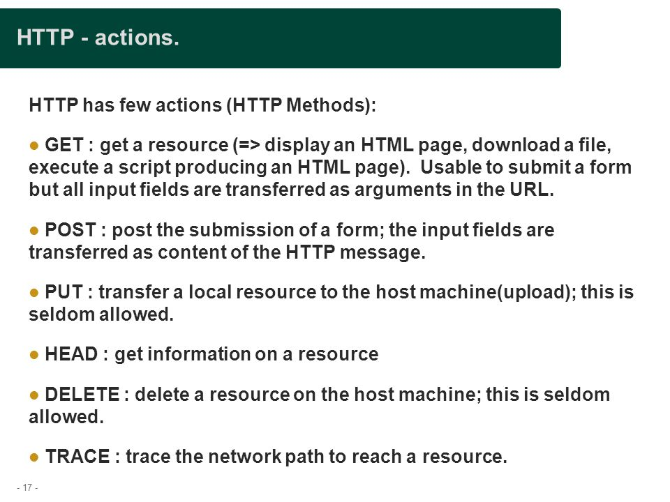 HTTP - actions. HTTP has few actions (HTTP Methods):
