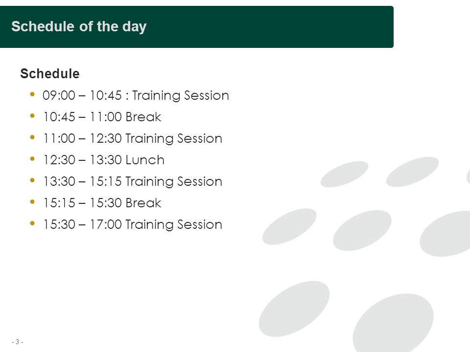 Schedule of the day Schedule 09:00 – 10:45 : Training Session
