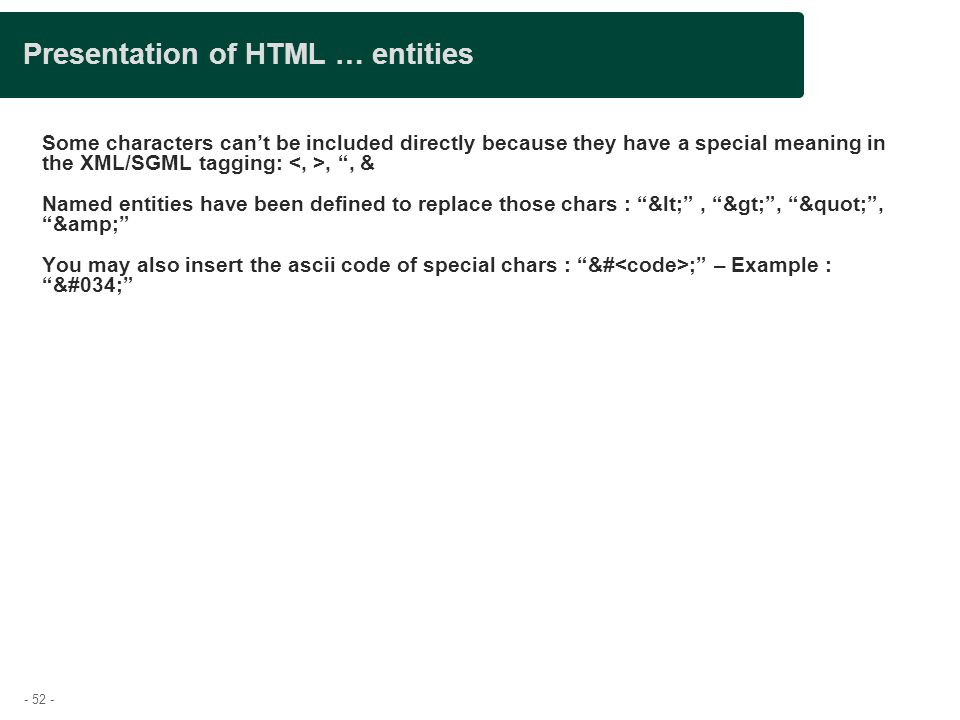 Presentation of HTML … entities