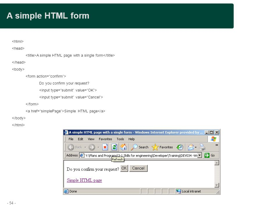 A simple HTML form Presentation title <html> <head>