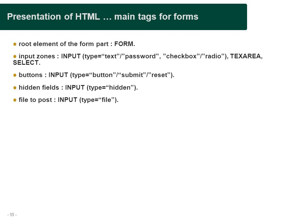 Presentation of HTML … main tags for forms