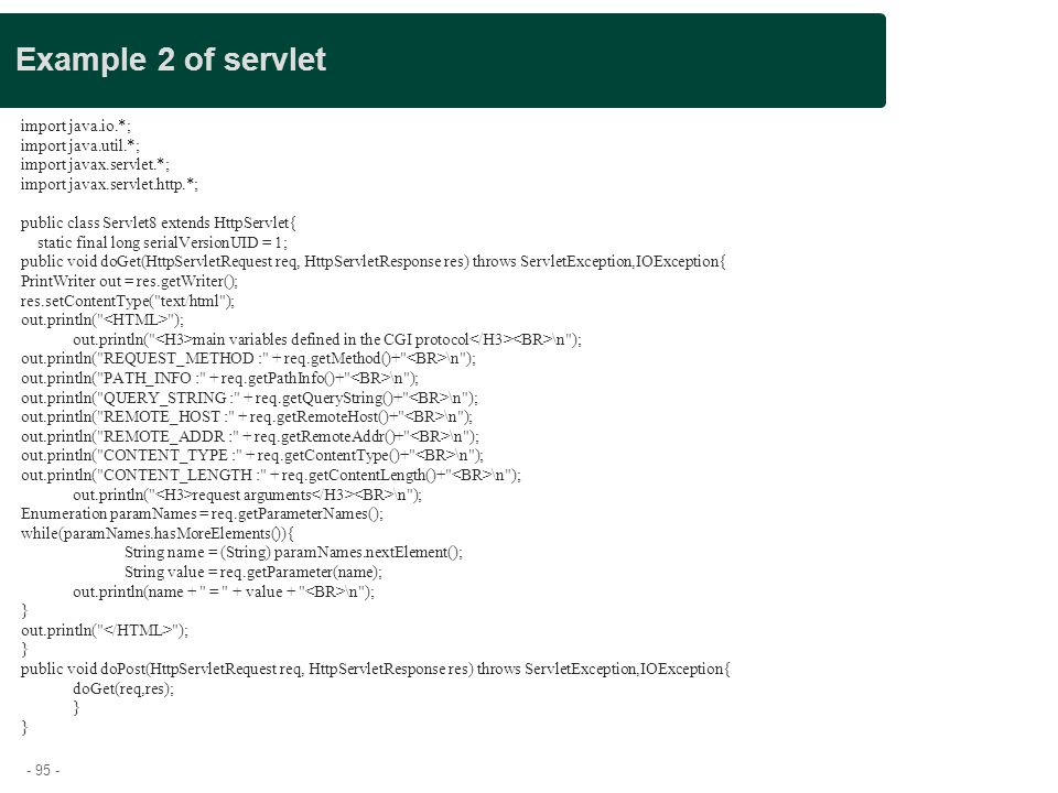 Example 2 of servlet Presentation title import java.io.*;