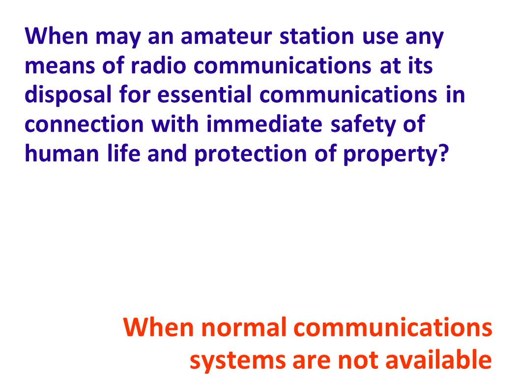 When normal communications systems are not available