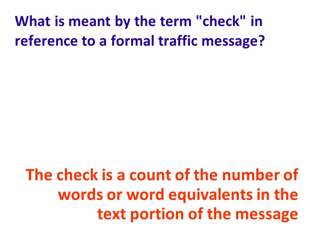 What is meant by the term check in reference to a formal traffic message