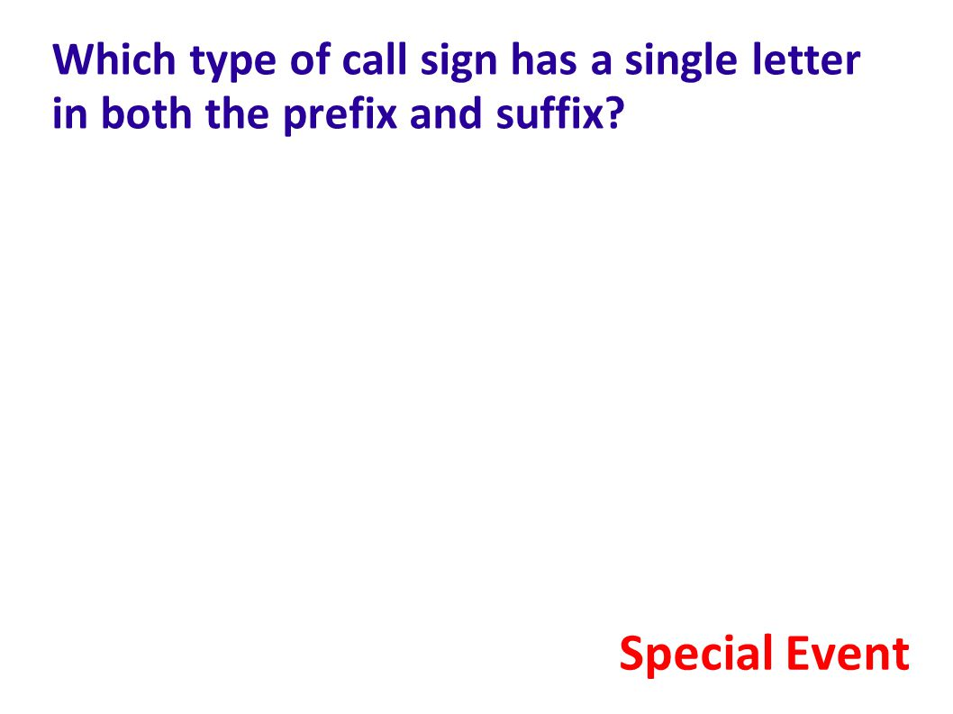 Which type of call sign has a single letter in both the prefix and suffix