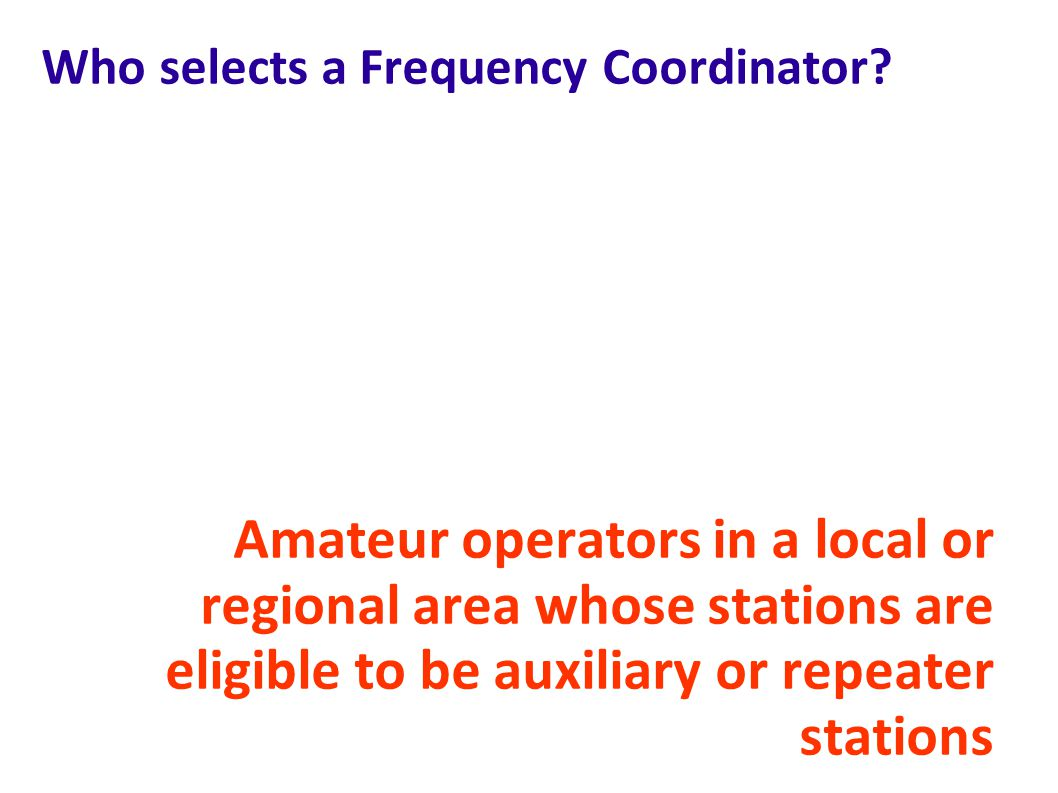 Who selects a Frequency Coordinator