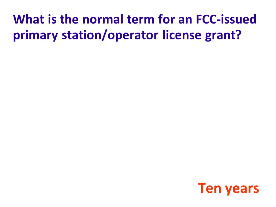 What is the normal term for an FCC-issued primary station/operator license grant