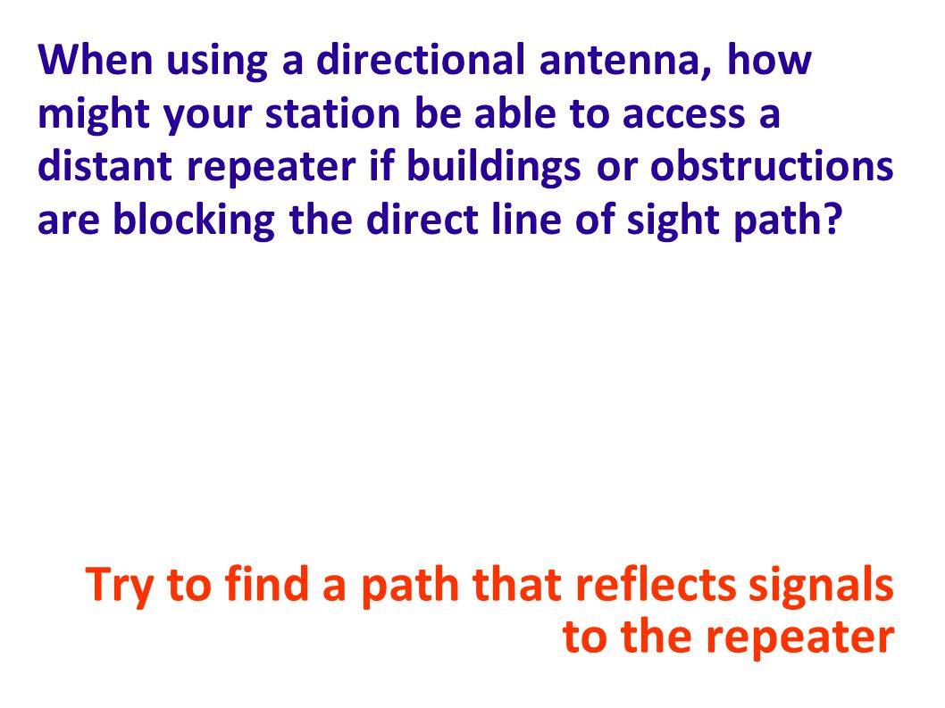 Try to find a path that reflects signals to the repeater