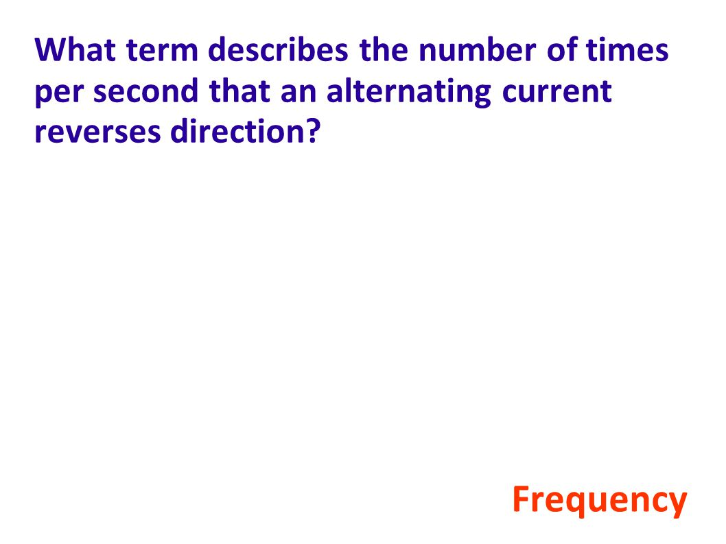 What term describes the number of times per second that an alternating current reverses direction