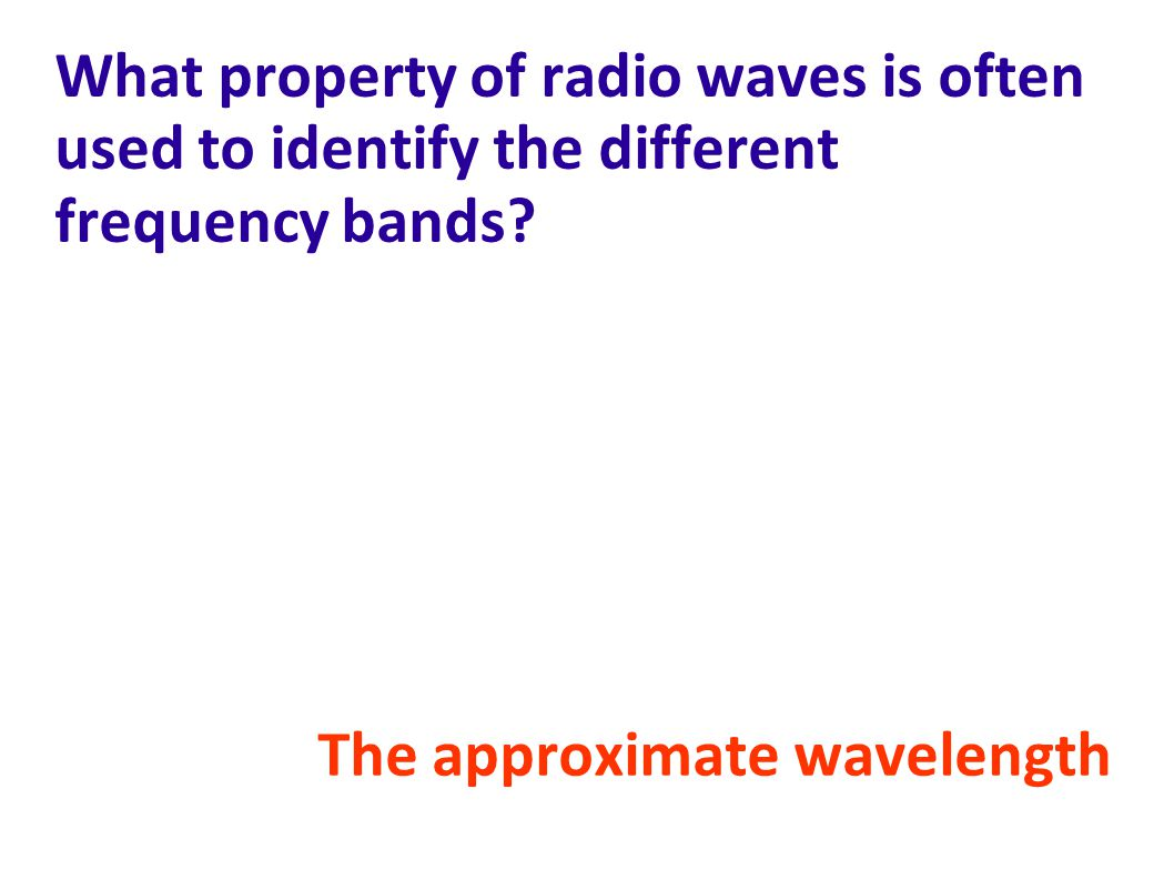 What property of radio waves is often used to identify the different frequency bands
