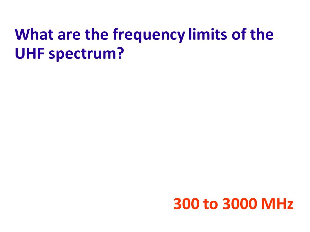 What are the frequency limits of the UHF spectrum
