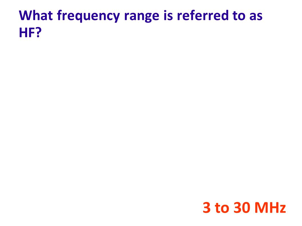 What frequency range is referred to as HF