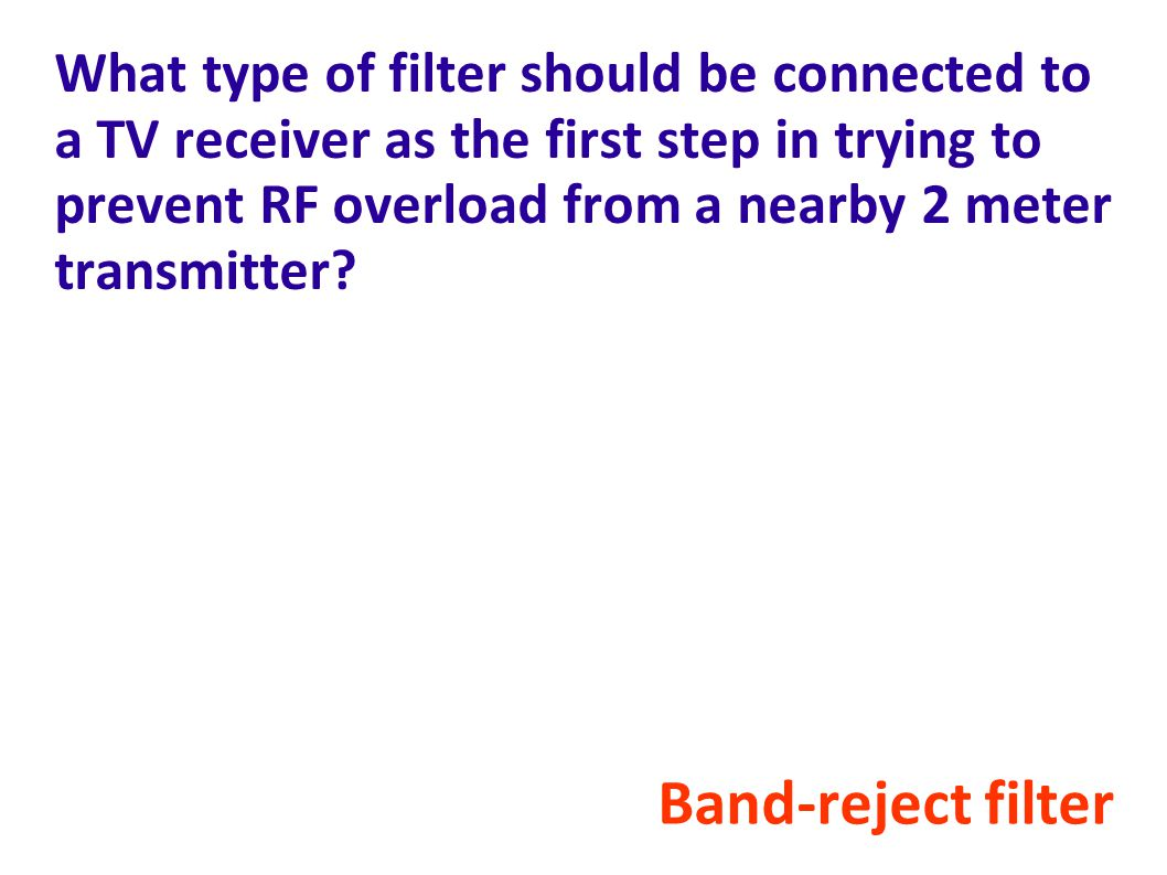 What type of filter should be connected to a TV receiver as the first step in trying to prevent RF overload from a nearby 2 meter transmitter