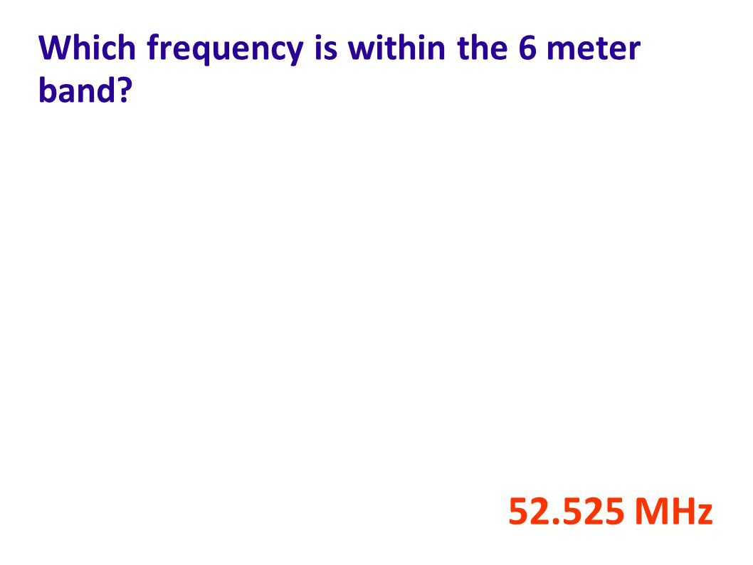 Which frequency is within the 6 meter band