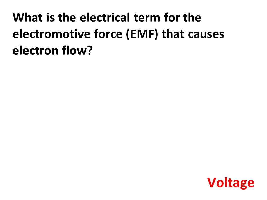 What is the electrical term for the electromotive force (EMF) that causes electron flow