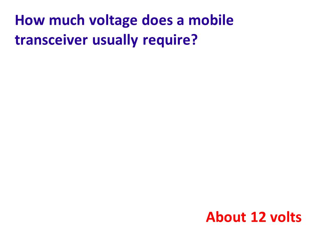 How much voltage does a mobile transceiver usually require