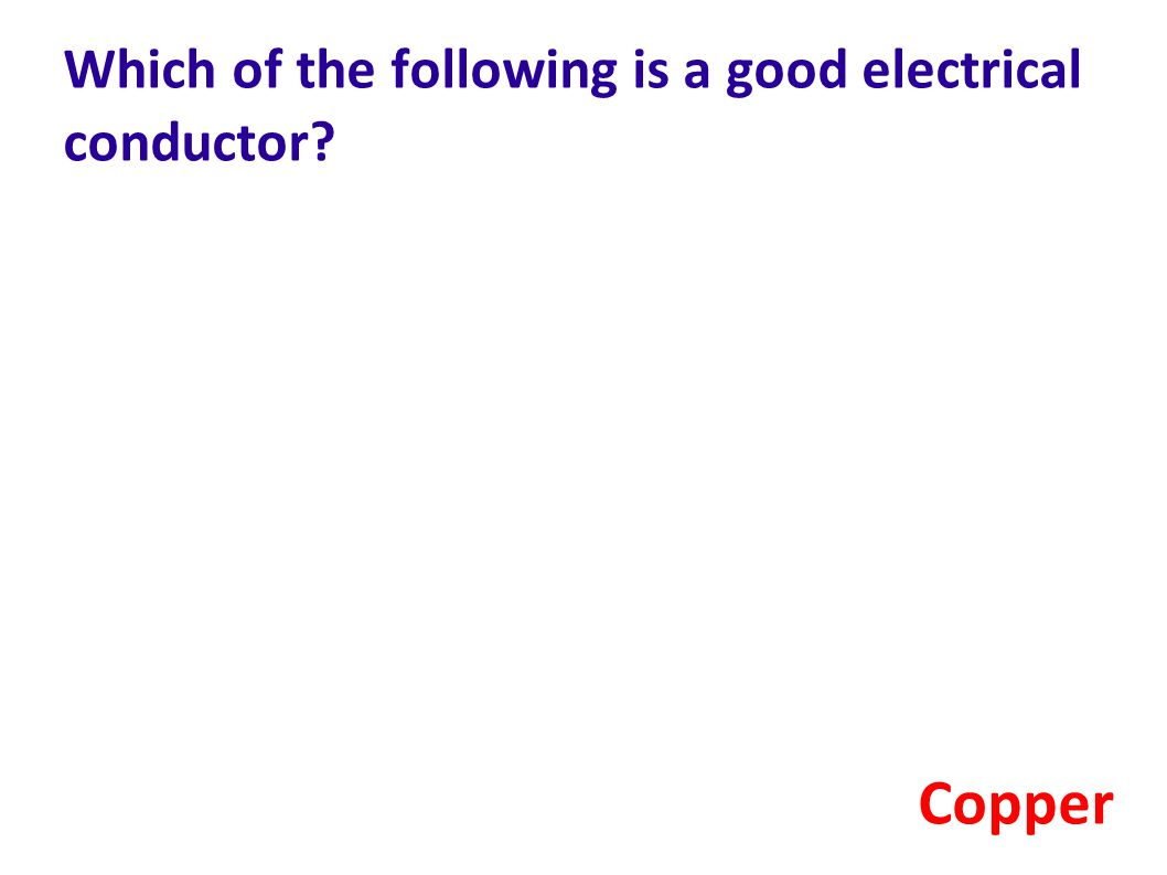 Which of the following is a good electrical conductor