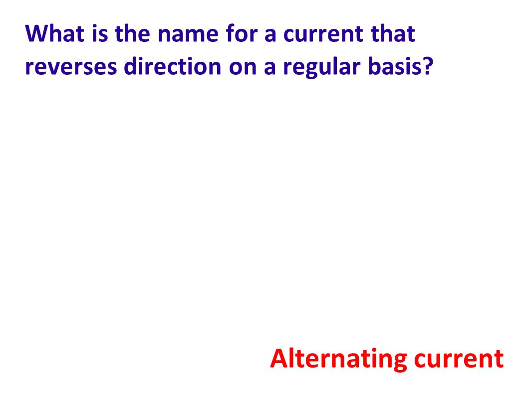 What is the name for a current that reverses direction on a regular basis