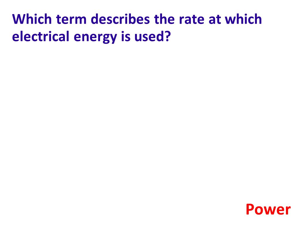 Which term describes the rate at which electrical energy is used