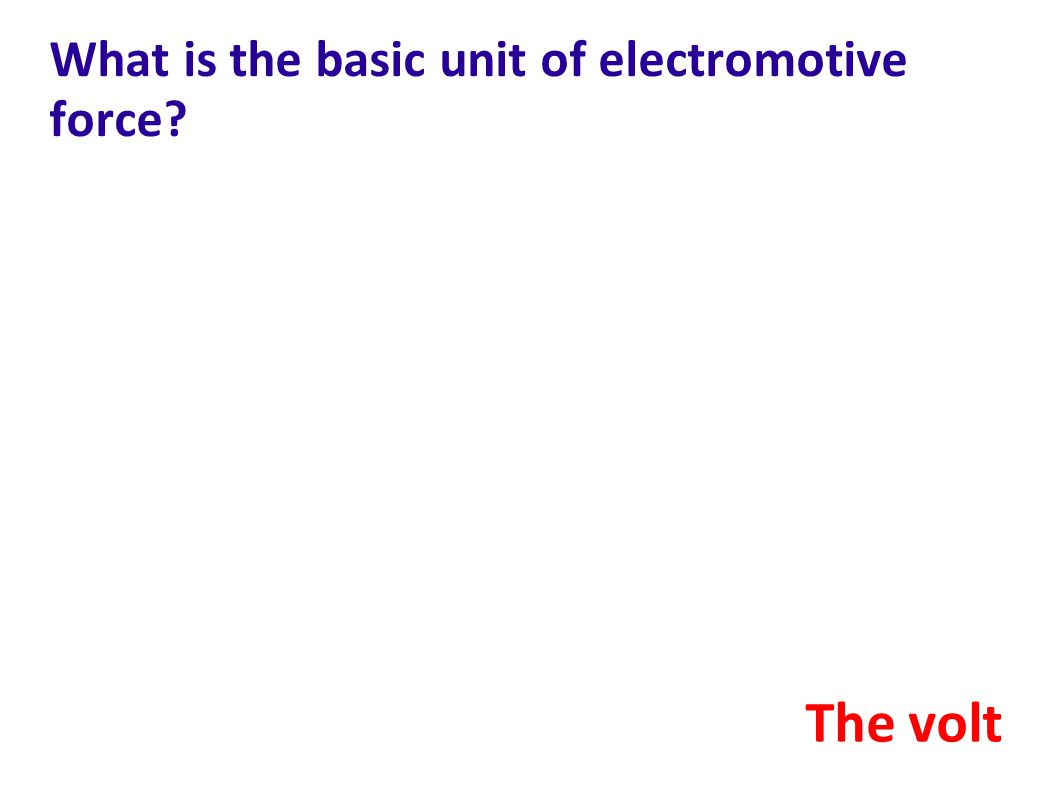 What is the basic unit of electromotive force