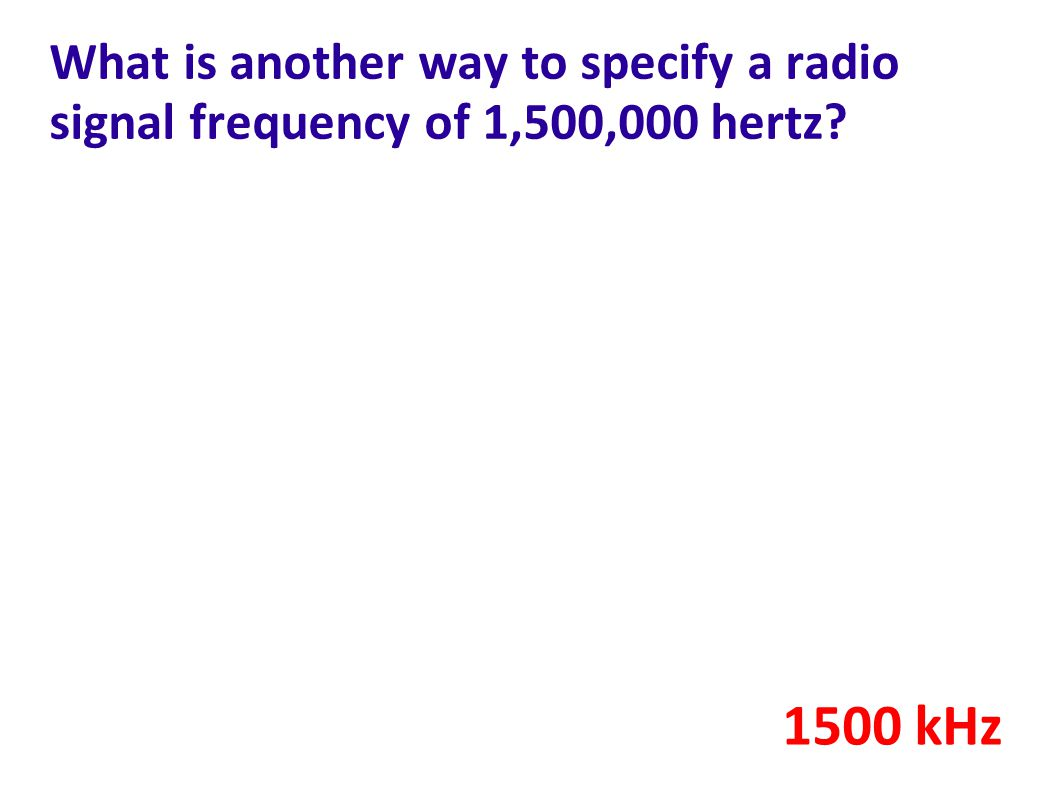 What is another way to specify a radio signal frequency of 1,500,000 hertz