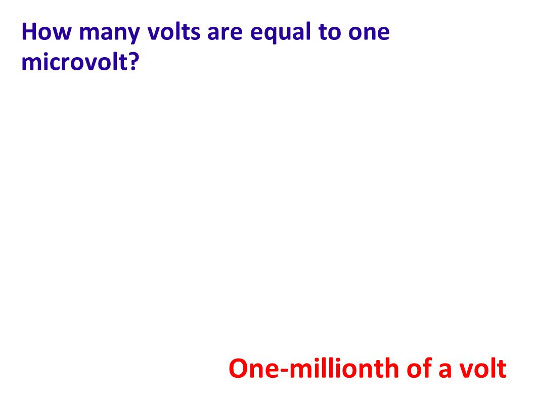 How many volts are equal to one microvolt
