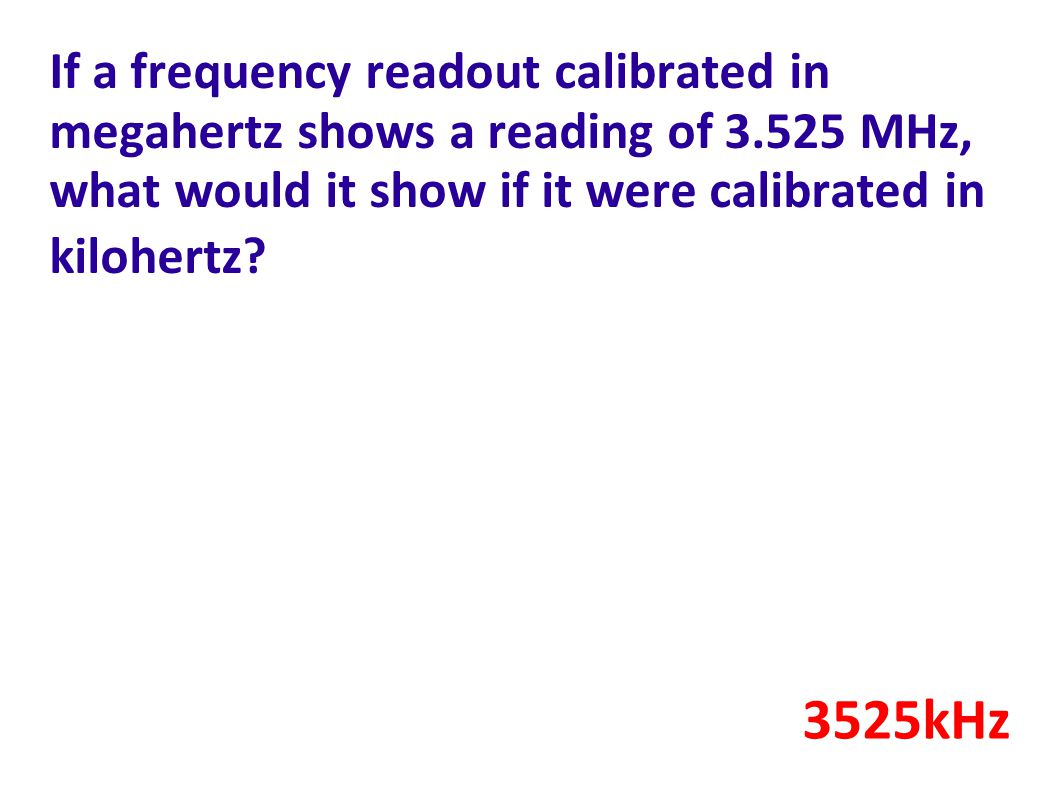 If a frequency readout calibrated in megahertz shows a reading of 3