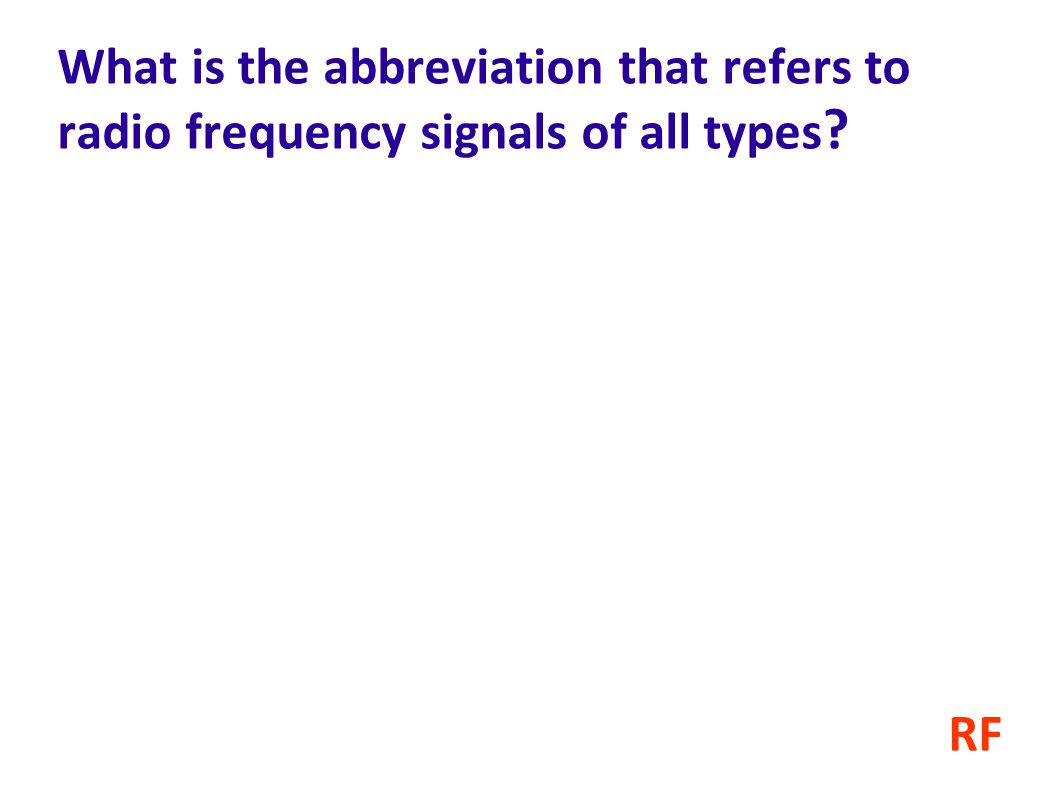 What is the abbreviation that refers to radio frequency signals of all types