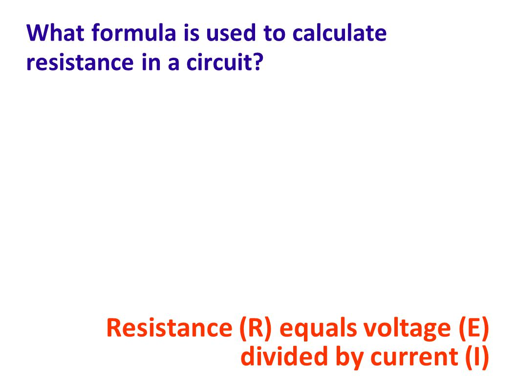 What formula is used to calculate resistance in a circuit