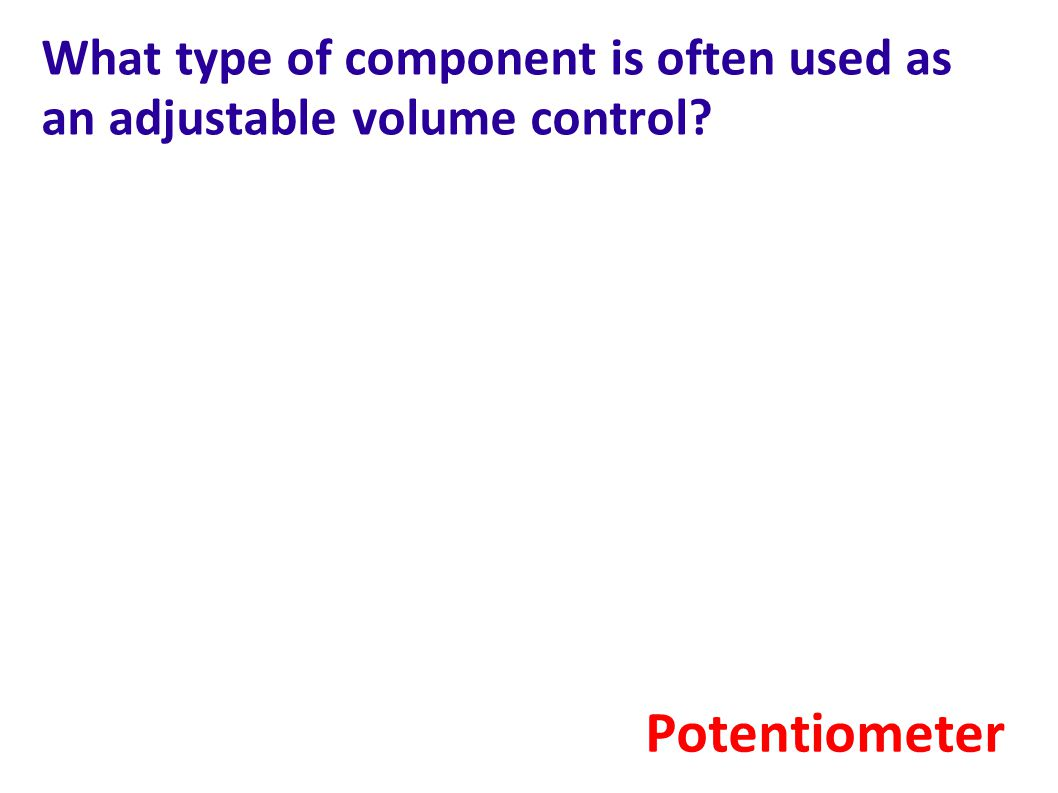 What type of component is often used as an adjustable volume control