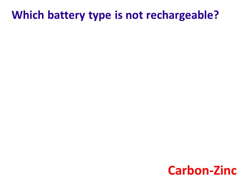 Which battery type is not rechargeable