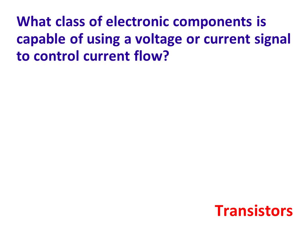 What class of electronic components is capable of using a voltage or current signal to control current flow