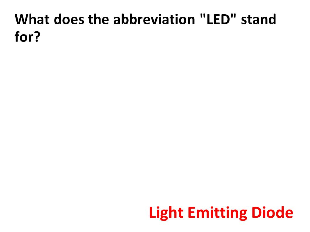 What does the abbreviation LED stand for