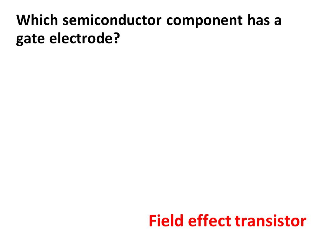 Which semiconductor component has a gate electrode