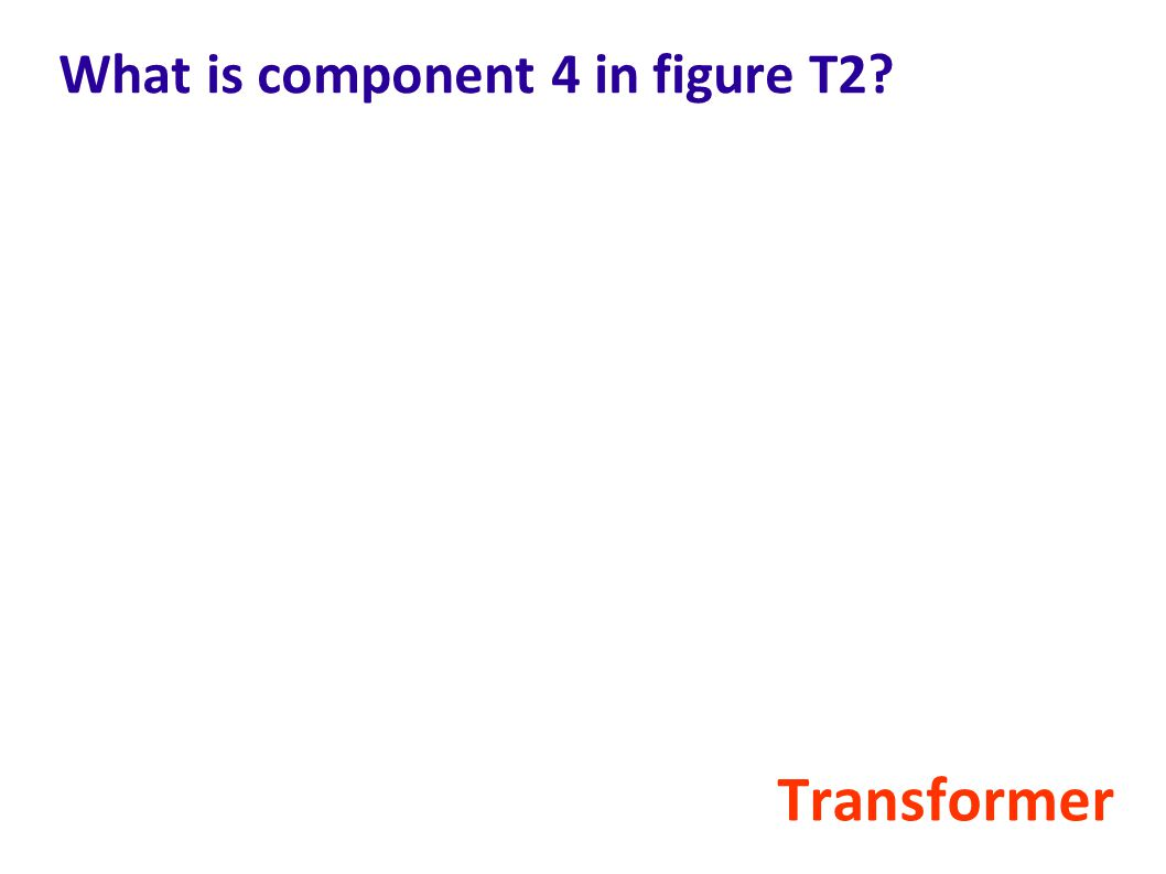 What is component 4 in figure T2