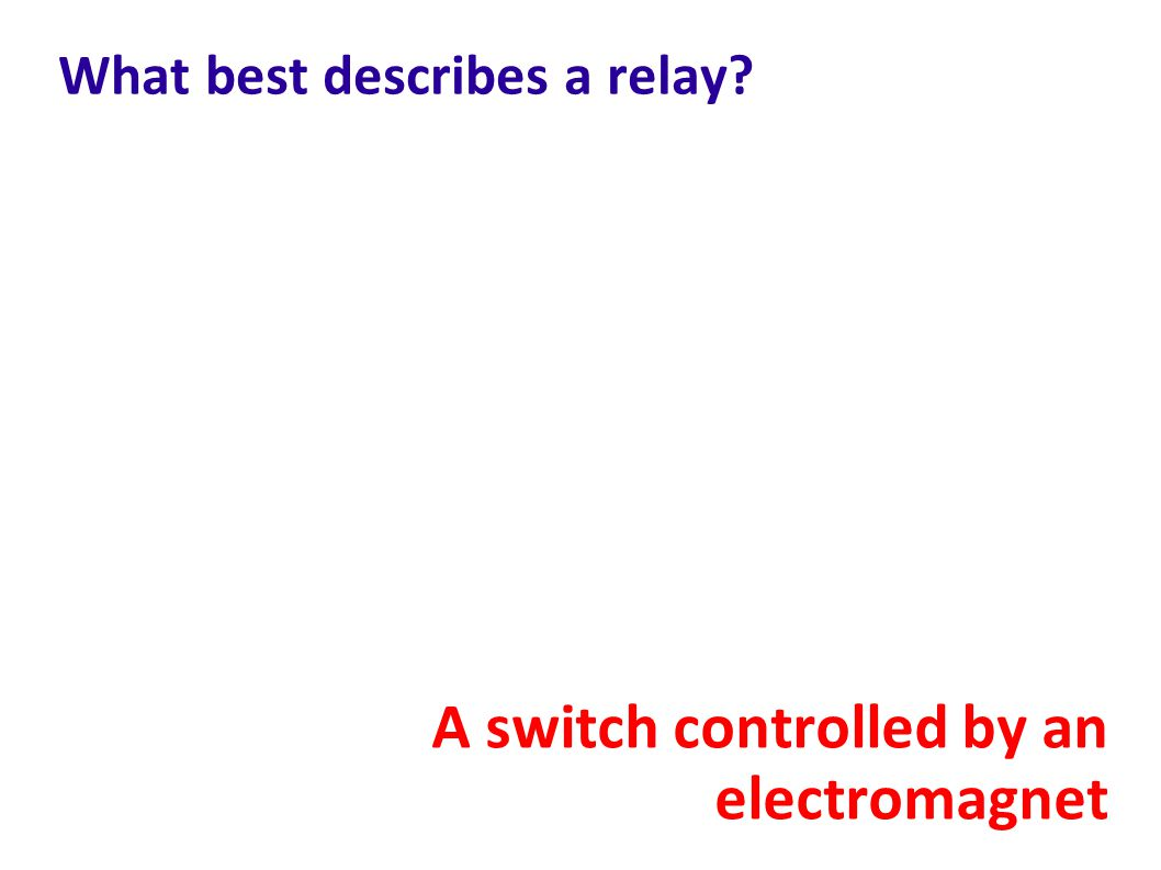 What best describes a relay