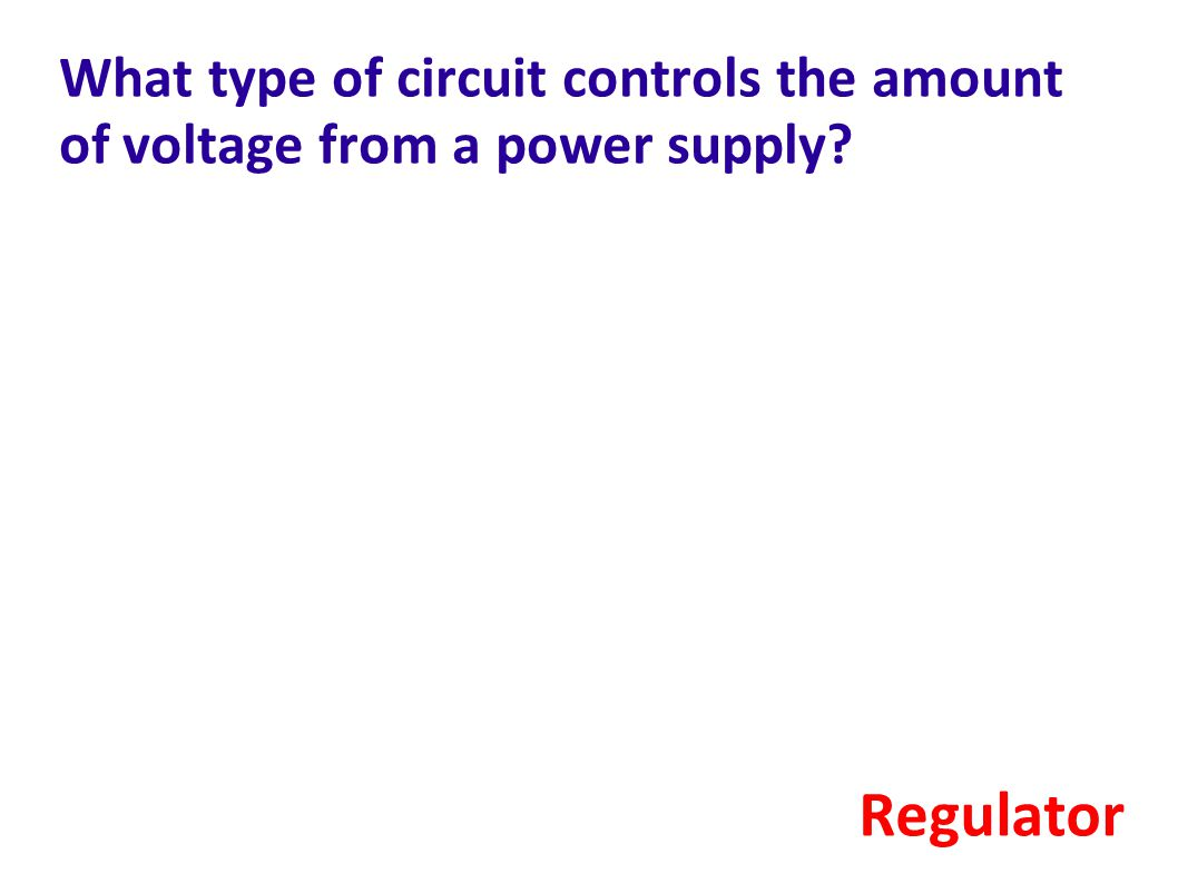 What type of circuit controls the amount of voltage from a power supply