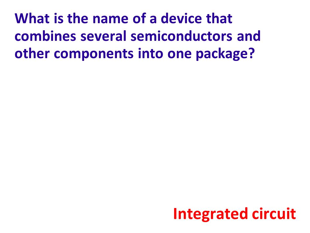 What is the name of a device that combines several semiconductors and other components into one package
