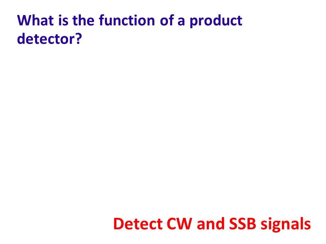 What is the function of a product detector