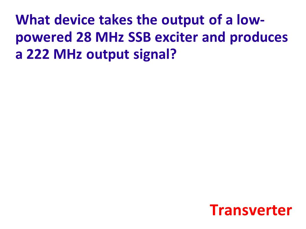 What device takes the output of a low-powered 28 MHz SSB exciter and produces a 222 MHz output signal