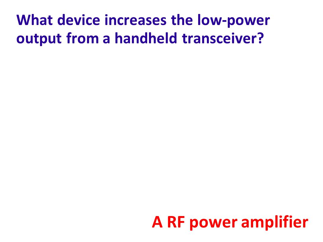 What device increases the low-power output from a handheld transceiver