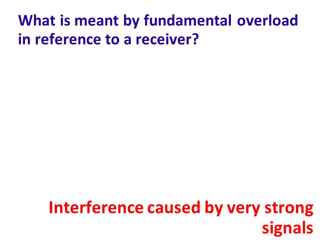 What is meant by fundamental overload in reference to a receiver